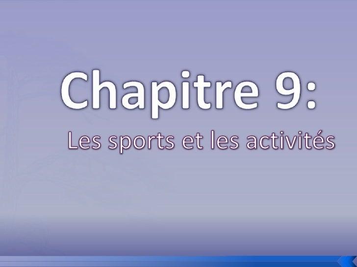 Chapitre 9:<br />Les sports et les activités<br />