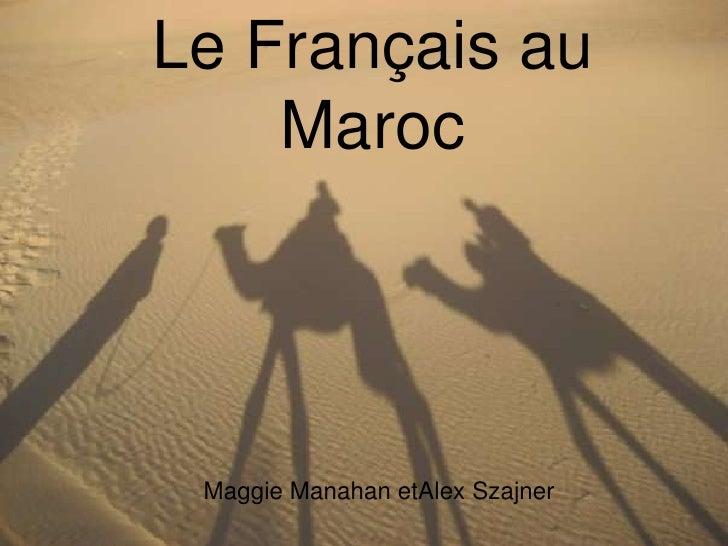 Le Français au     Maroc      Maggie Manahan etAlex Szajner