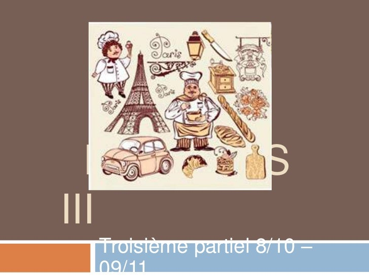 FRANÇAISIII Troisième partiel 8/10 – 09/11