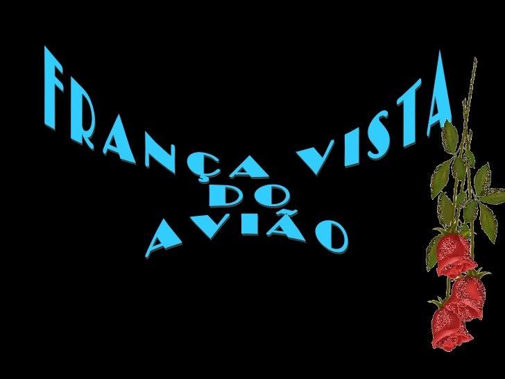FRANÇA VISTA DO  AVIÃO