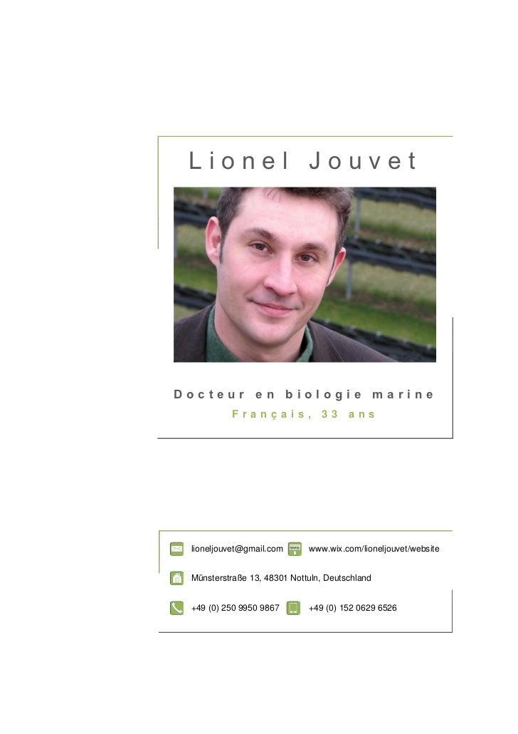 Lionel JouvetDocteur en biologie marine           Français,            33     ans lioneljouvet@gmail.com      www.wix.com/...
