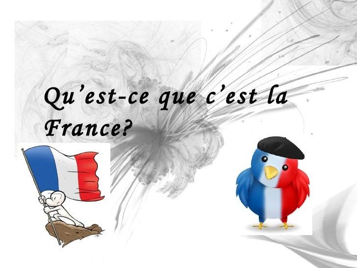 Qu'est-ce que c'est la France?