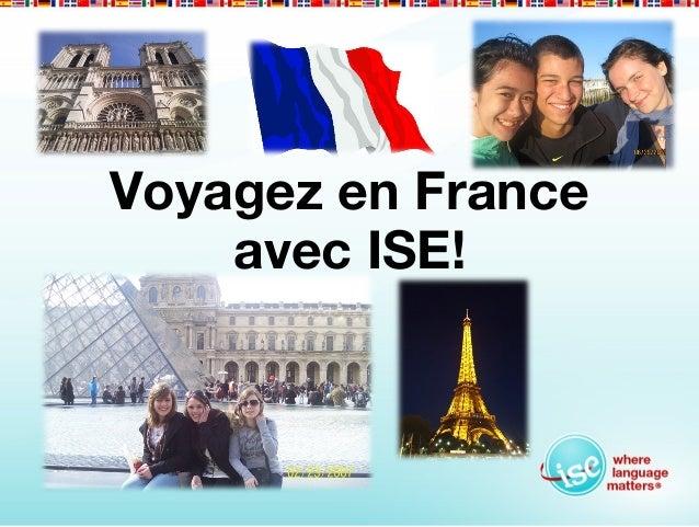 Voyagez en France    avec ISE!