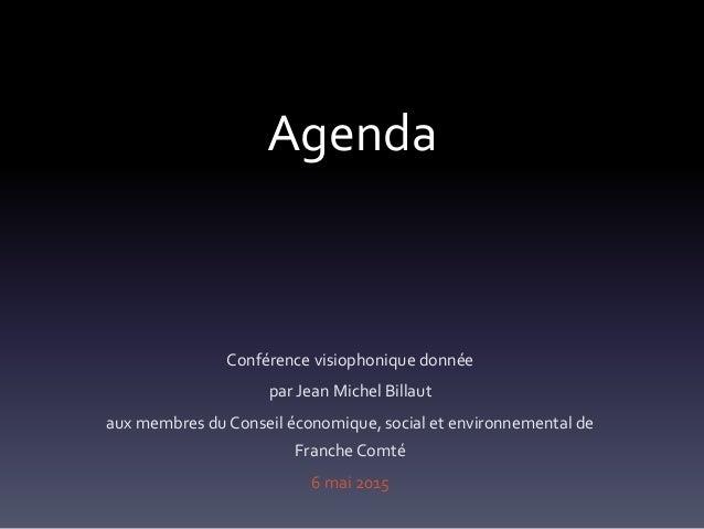 Agenda Conférence visiophonique donnée par Jean Michel Billaut aux membres du Conseil économique, social et environnementa...