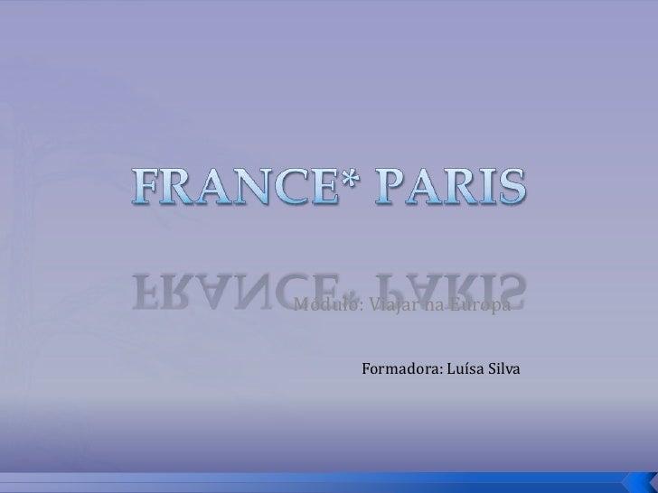 Módulo: Viajar na Europa       Formadora: Luísa Silva