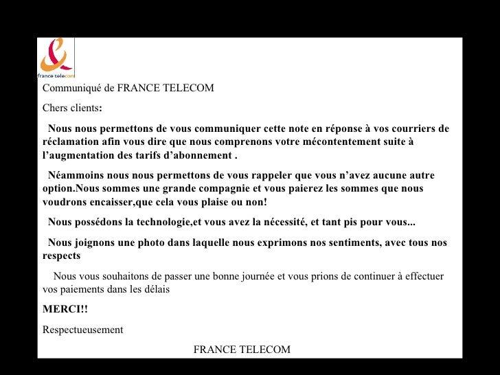 Communiqué de FRANCE TELECOM  Chers clients : Nous nous permettons de vous communiquer cette note en réponse à vos courrie...