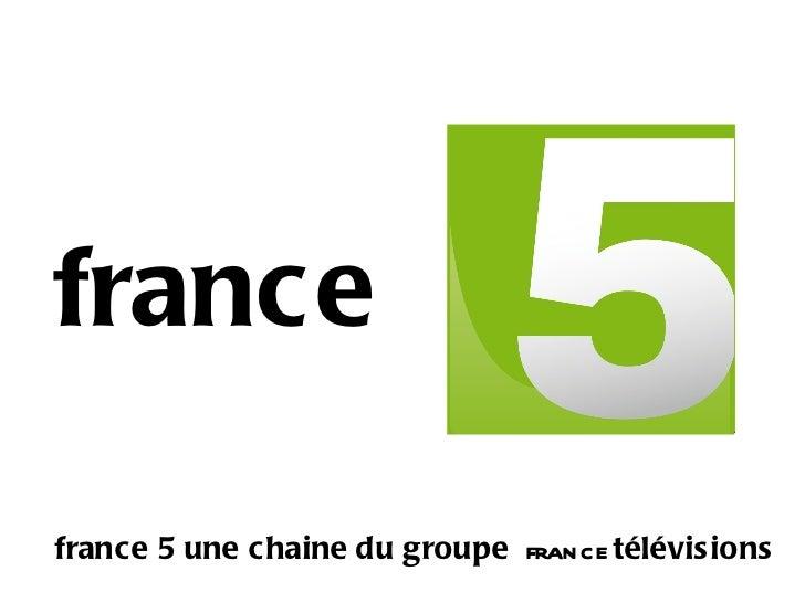 france france 5   une chaine du groupe   france télévisions