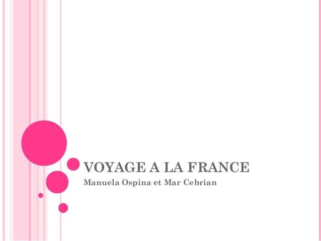 VOYAGE A LA FRANCE  Manuela Ospina et Mar Cebrian