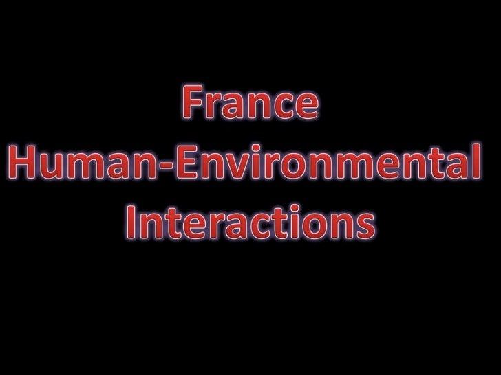 France human environmental interactions