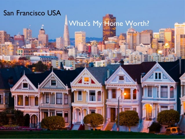 San Francisco USA                    Whats My Home Worth?