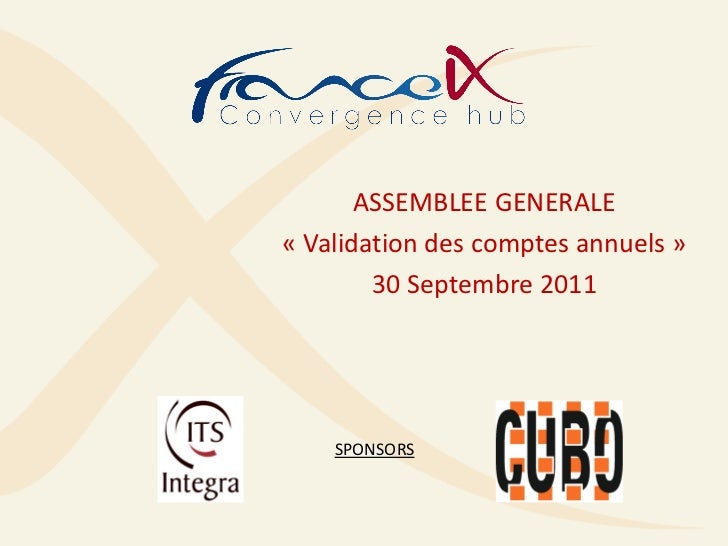 ASSEMBLEE GENERALE« Validation des comptes annuels »        30 Septembre 2011    SPONSORS