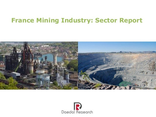 France Mining Industry Analysis: Trends and Opportunities (2013-2018) – Daedal Research