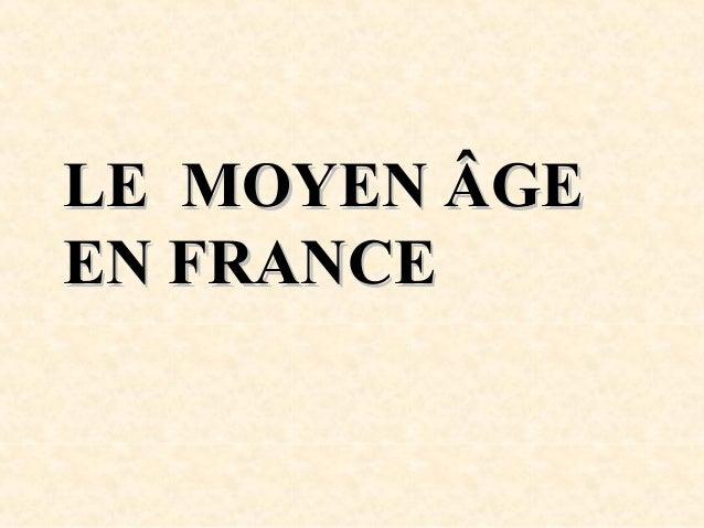 LE MOYEN ÂGE EN FRANCE