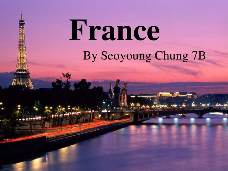 France<br />By Seoyoung Chung 7B<br />