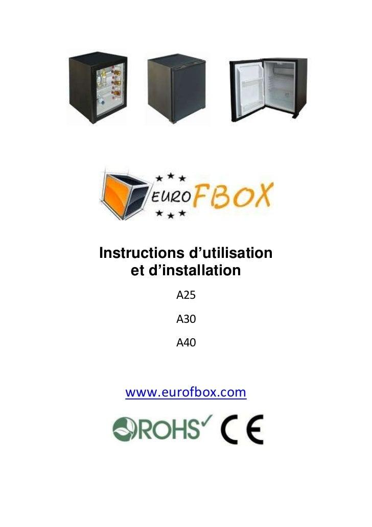 Instructions d'utilisation     et d'installation           A25           A30           A40   www.eurofbox.com