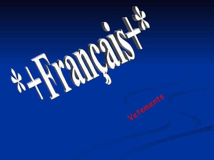 *+Français+* Vetements