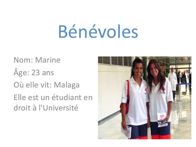 Bénévoles Nom: Marine Âge: 23 ans Où elle vit: Malaga Elle est un étudiant en droit à l'Université