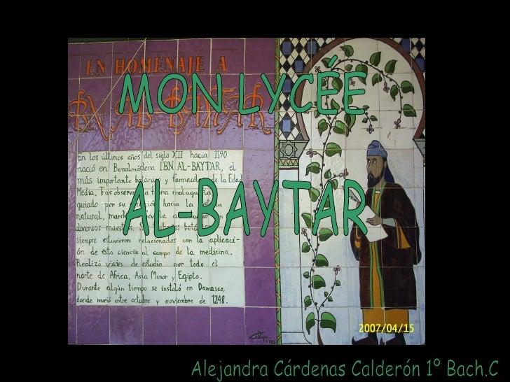MON LYCÉE AL-BAYTAR Alejandra Cárdenas Calderón 1º Bach.C