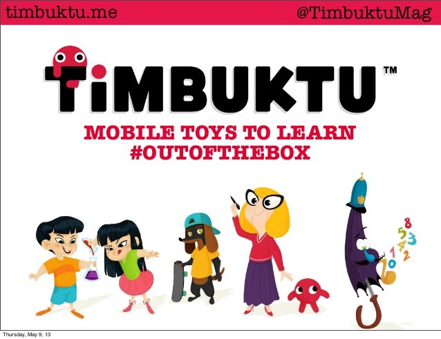 MOBILE TOYS TO LEARN#OUTOFTHEBOX@TimbuktuMagtimbuktu.meThursday, May 9, 13