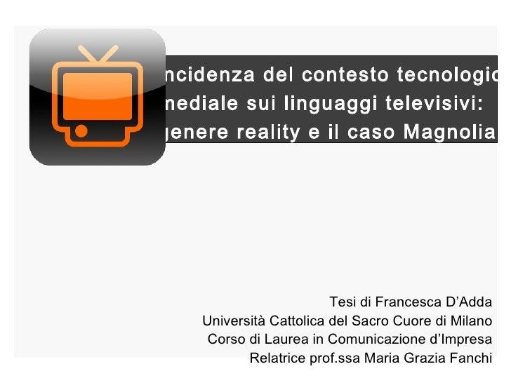 Tesi di Francesca D'Adda Università Cattolica del Sacro Cuore di Milano Corso di Laurea in Comunicazione d'Impresa Relatri...