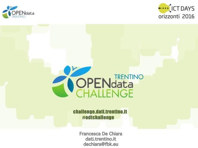 Francesca De Chiara! dati.trentino.it! dechiara@fbk.eu!