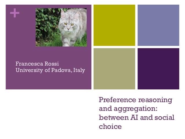 +Francesca RossiUniversity of Padova, Italy                              Preference reasoning                             ...