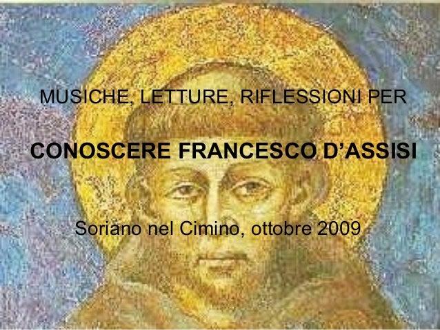 MUSICHE, LETTURE, RIFLESSIONI PER CONOSCERE FRANCESCO D'ASSISI Soriano nel Cimino, ottobre 2009