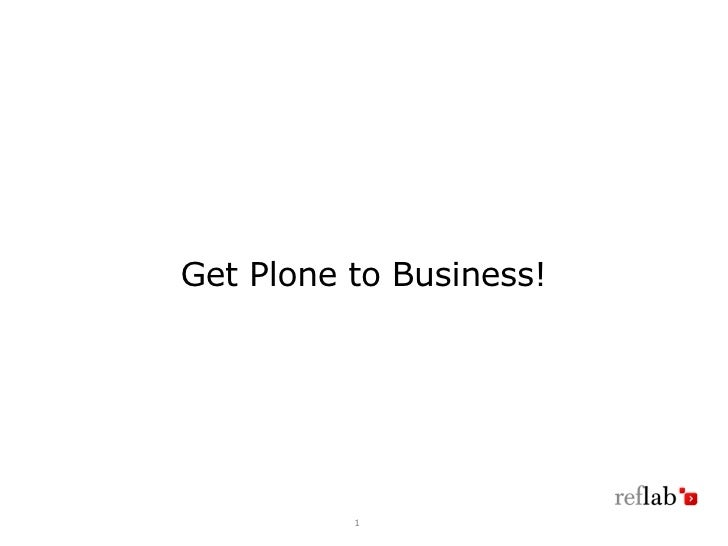 Get Plone to Business!               1