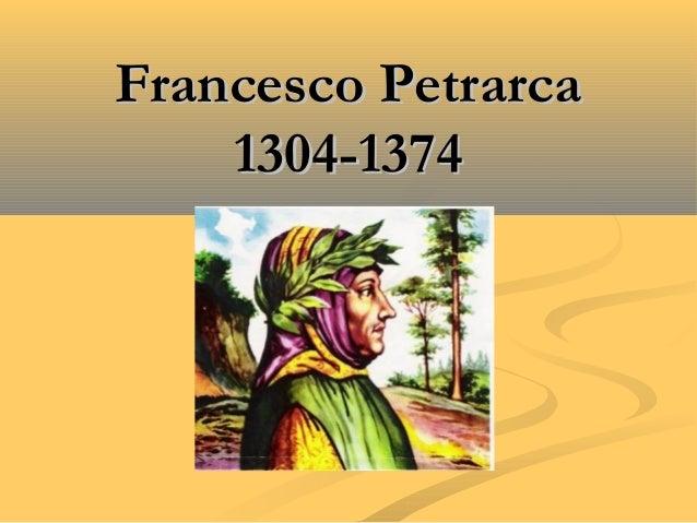 Francesco PetrarcaFrancesco Petrarca1304-13741304-1374
