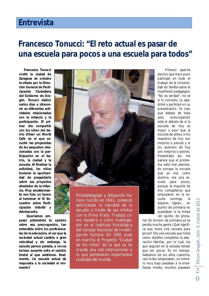 """EntrevistaFrancesco Tonucci: """"El reto actual es pasar deuna escuela para pocos a una escuela para todos""""    Francesco Tonu..."""