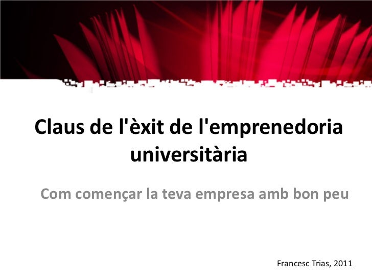 Francesc Trias - Claus de l'èxit de l'emprenedoria universitària
