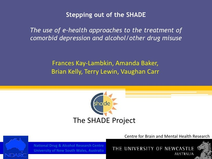DrugInfo seminar: Stepping out of the SHADE. The use of ehealth approaches in the management of co-morbid depression and alcohol/other drug use programs