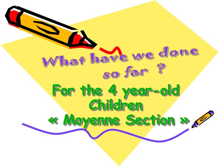 For the 4 year-old     Children« Moyenne Section »