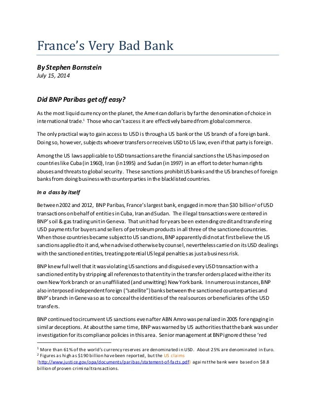 France's Very Bad Bank By Stephen Bornstein July 15, 2014 Did BNP Paribas get off easy? As the mostliquidcurrencyon the pl...