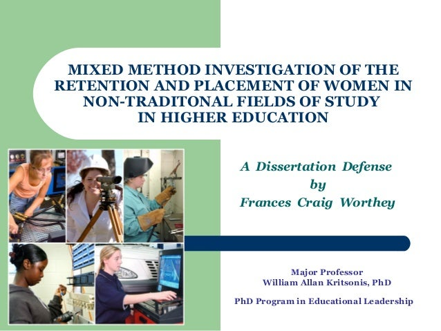 1MIXED METHOD INVESTIGATION OF THERETENTION AND PLACEMENT OF WOMEN INNON-TRADITONAL FIELDS OF STUDYIN HIGHER EDUCATIONA Di...