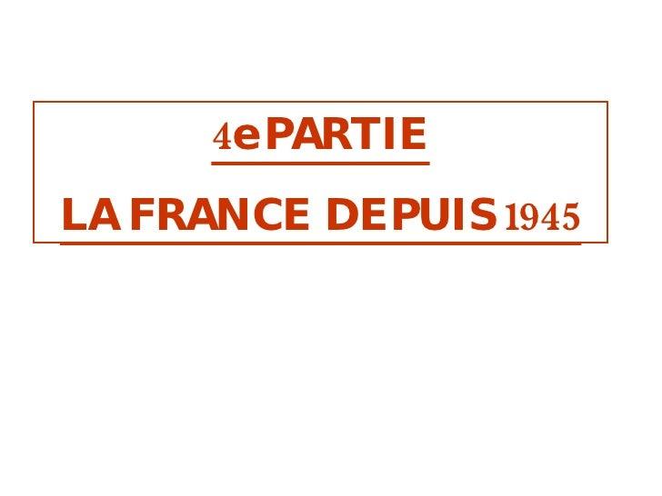 4e PARTIE LA FRANCE DEPUIS 1945