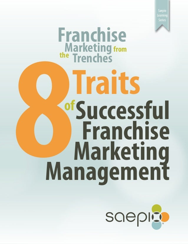 Franchise Marketing From the Trenches-8 Traits of Successful Franchise Marketing Management