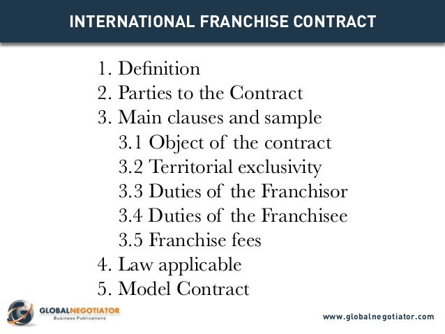 INTERNATIONAL FRANCHISE CONTRACT 1. Definition 2. Parties to the Contract 3. Main clauses and sample 3.1 Object of the con...