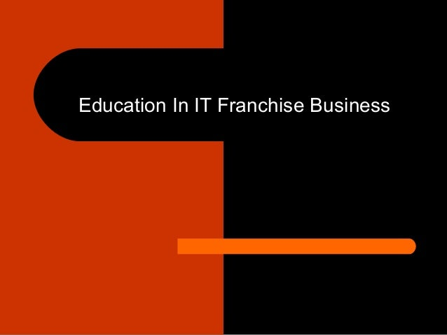 Education In IT Franchise Business