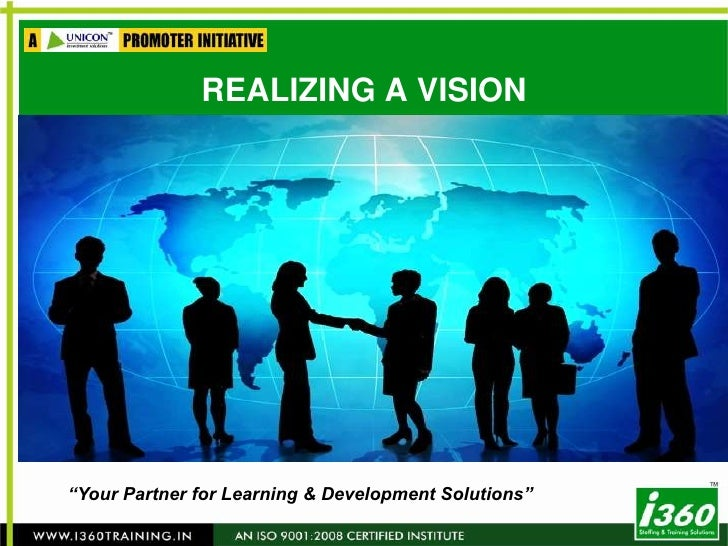 "REALIZING A VISION<br />""Your Partner for Learning & Development Solutions""<br />"