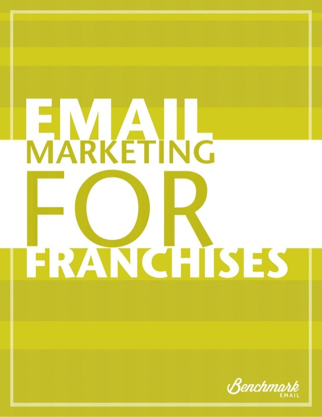 "Franchises: Taking Customer Service to the Next Level with Email Marketing Foreword ""Look after the customer and the busin..."