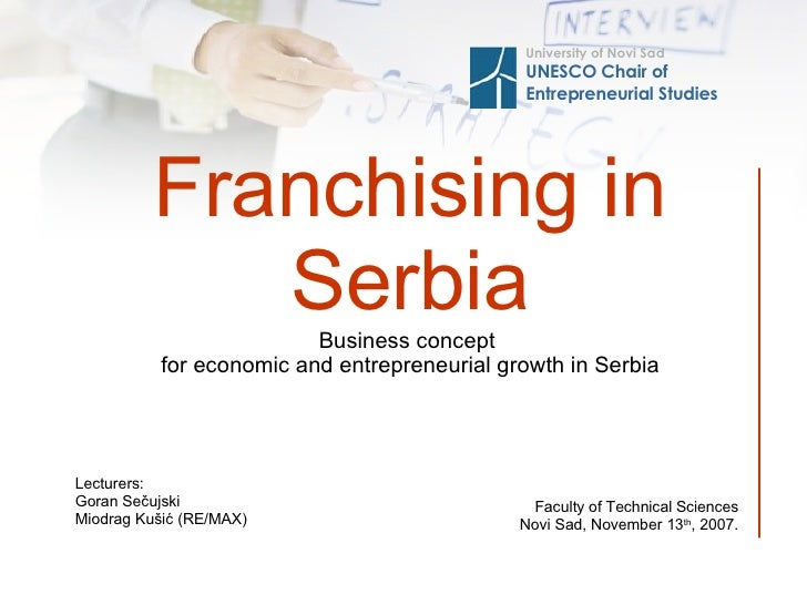 Fran chising in Serbia Business concept   for economic and entrepreneurial growth in Serbia Univer sity of Novi Sad UNESCO...
