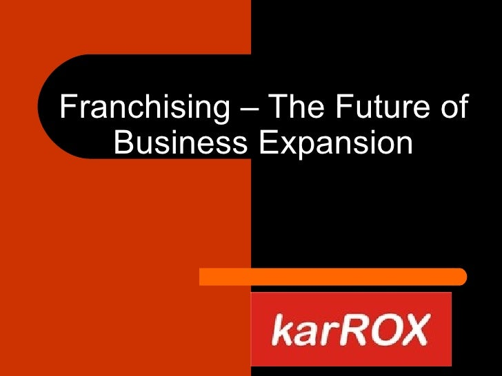 Franchising – The Future of Business Expansion