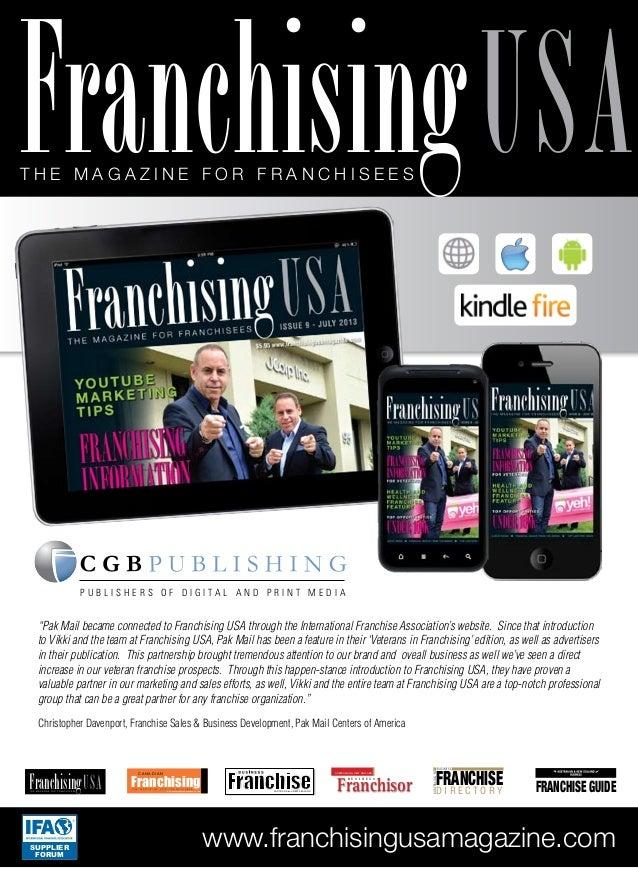 T h e m a g a z i n e f o r f r a n c h i s e e s Franchisingusa www.franchisingusamagazine.com T H E M A G A Z I N E F O ...