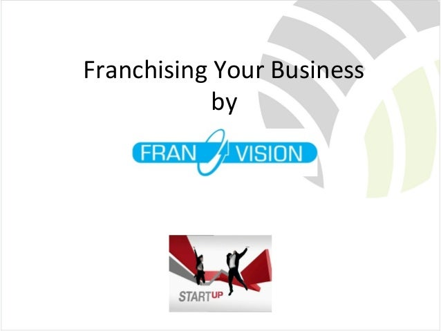 Franchising Your Business by