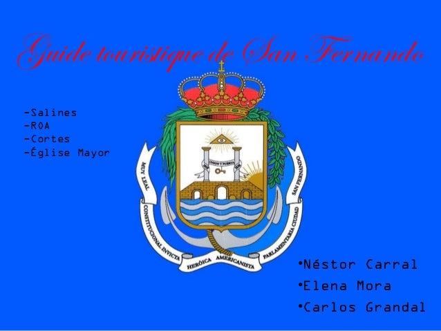 Guide touristique de San Fernando •Néstor Carral •Elena Mora •Carlos Grandal -Salines -ROA -Cortes -Église Mayor