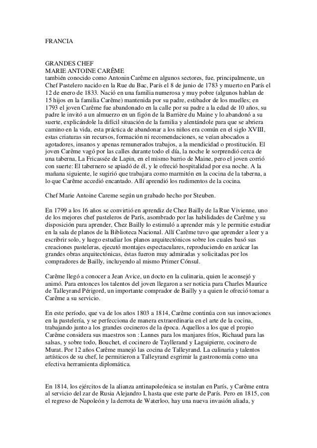 FRANCIA GRANDES CHEF MARIE ANTOINE CARÊME también conocido como Antonin Carême en algunos sectores, fue, principalmente, u...