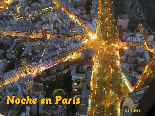 Noche en ParísNoche en París D2-6-2014