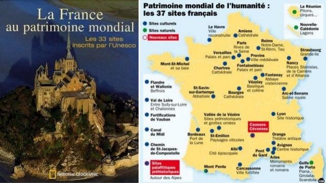 Les sites touristiques français répertoriés au patrimoine mondial de l'UNESCO L' United Nations Educational, Scientific an...
