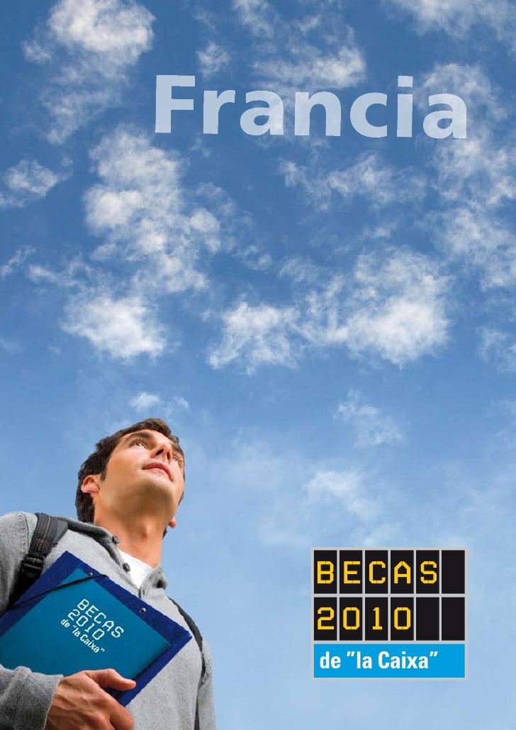 """Becas de """"la Caixa"""" y el Gobierno francés para estudios de posgrado en Francia Convocatoria 2010   Presentación La FUNDACI..."""